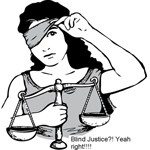 NOT SO BLIND JUSTICE